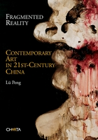 Fragmented Reality: Contemporary Art in 21st Century China