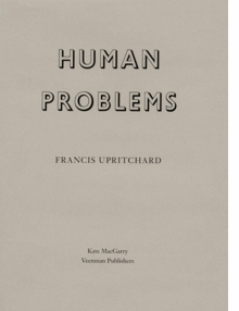 Francis Upritchard: Human Problems