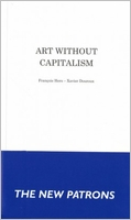 Francois Hers,  Xavier Douroux. Art Without Capitalism: The New Patrons