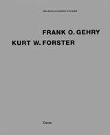 Frank Gehry & Kurt Forster: Art And Architecture