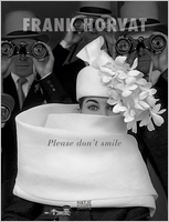 Frank Horvat: Please Don't Smile