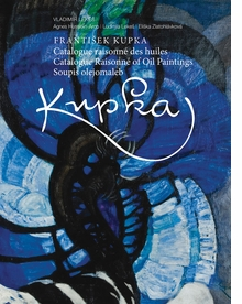 Frantisek Kupka: Catalogue Raisonn