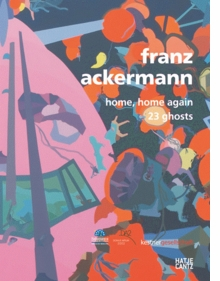 Franz Ackermann: Home, Home Again