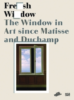 Fresh Widow: The Window in Art since Matisse and Duchamp