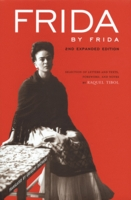 Frida by Frida, 2nd Expanded Edition