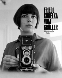 Friedl Kubelka vom Gr�ller: Photography & Film