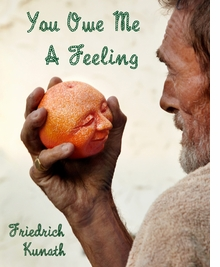 Friedrich Kunath: You Owe Me a Feeling