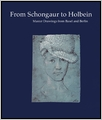 From Schongauer To Holbein