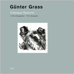 G�nter Grass: Catalogue Raisonn�. Volume 2 - The Lithographs