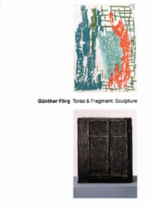 G�nther F�rg: Toso & Fragment. Sculpture