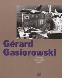G�rard Gasiorowski: Starting the Painting Again
