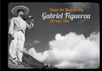 Gabriel Figueroa: Under the Mexican Sky