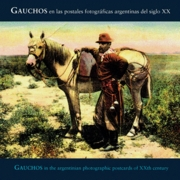 Gauchos In Argentinian Photographic Postcards of the 20th Century
