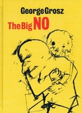 George Grosz: The Big No