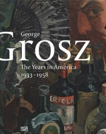George Grosz: The Years in America, 1933-1958