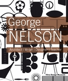 George Nelson: Architect, Writer, Designer, Teacher