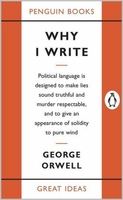 George Orwell: Why I Write