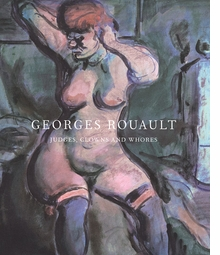 Georges Rouault: Judges, Clowns and Whores