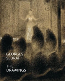 Georges Seurat: The Drawings
