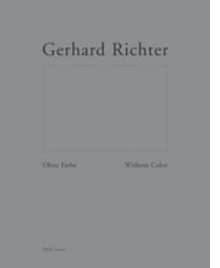 Gerhard Richter: Without Color
