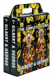Gilbert & George: The Complete Pictures, 1971--2005