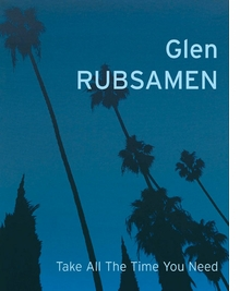 Glen Rubsamen: Take All The Time You Need