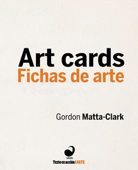 Gordon Matta-Clark: Art Cards