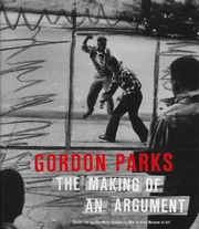 Gordon Parks: The Making of an Argument