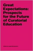 Great Expectations, Prospects for the Future of Curatorial Education