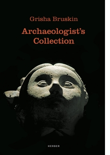 Grisha Bruskin: Archaeologistís Collection