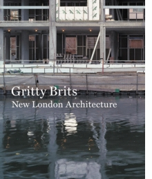 Gritty Brits: New London Architecture