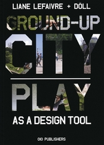 Ground-Up City: Play as a Design Tool