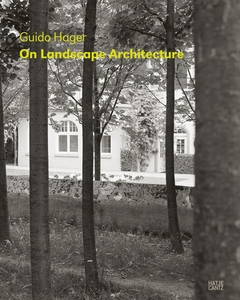 Guido Hager: On Landscape Architecture