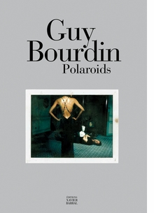 Guy Bourdin: Polaroids