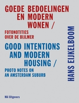 Hans Eijkelboom: Good Intentions & Modern Housing