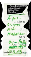 Hans Ulrich Obrist: Battery City: A Post-Olympic Beijing Mini-Marathon