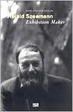 Harald Szeemann: Exhibition Maker