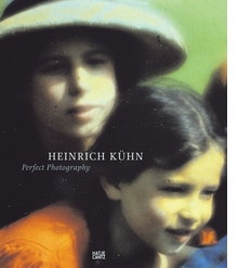 Heinrich Kühn: Perfect Photography