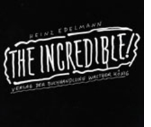 Heinz Edelmann: The Incredible