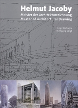 Helmut Jacoby: Master Of Architectural Drawing