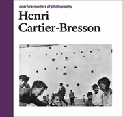Henri Cartier-Bresson: Aperture Masters of Photography