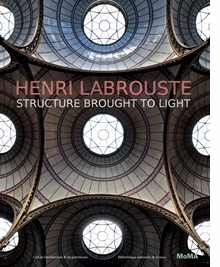 Henri Labrouste: Structure Brought to Light