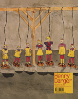 Henry Darger: Disasters Of War