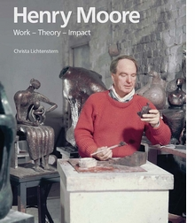 Henry Moore: Work - Theory - Impact