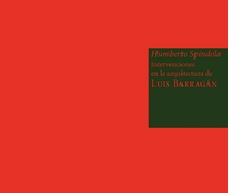 Humberto Sp�ndola: Interventions in the Architecture of Lu�s Barrag�n