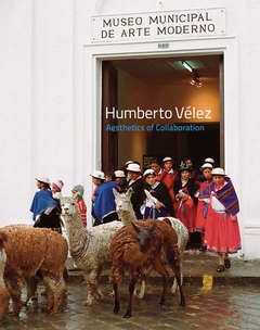 Humberto V�lez: Aesthetics of Collaboration