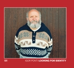 Igor Ponti: Looking for Identity