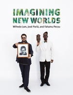 Imagining New Worlds: Wifredo Lam, Jos� Parl�, and Fahamu Pecou