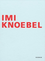 Imi Knoebel: Works 1966-2006