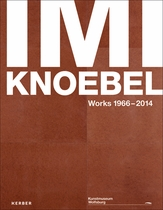 Imi Knoebel: Works 1966�2014